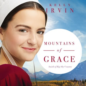 Mountains of Grace Downloadable audio file UBR by Kelly Irvin