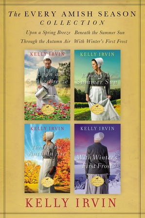 The Every Amish Season Collection eBook DGO by Kelly Irvin