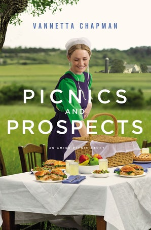 Picnics and Prospects eBook DGO by Vannetta Chapman