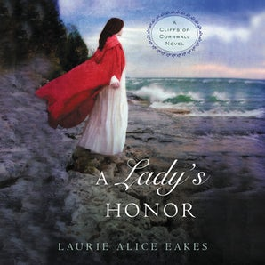 A Lady's Honor Downloadable audio file UBR by Laurie Alice Eakes