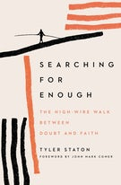 Searching for Enough