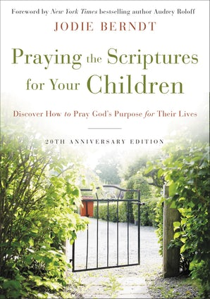 Praying the Scriptures for Your Children 20th Anniversary Edition book image