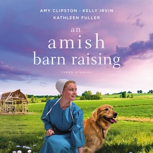 An Amish Barn Raising Downloadable audio file UBR by Amy Clipston