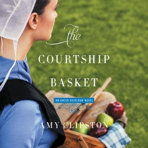 The Courtship Basket Downloadable audio file UBR by Amy Clipston