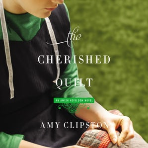 The Cherished Quilt Downloadable audio file UBR by Amy Clipston
