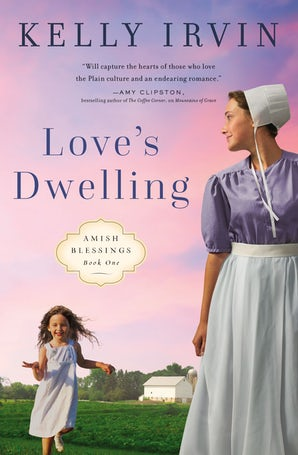 Love's Dwelling Paperback  by Kelly Irvin
