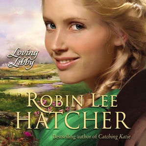 Loving Libby Downloadable audio file UBR by Robin Lee Hatcher