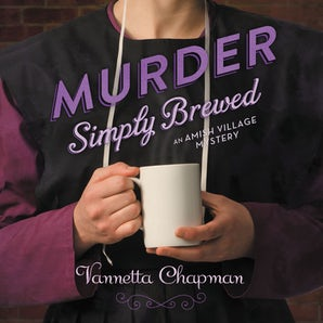 Murder Simply Brewed Downloadable audio file UBR by Vannetta Chapman