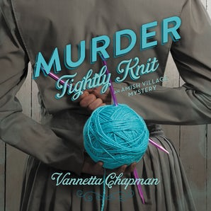 Murder Tightly Knit Downloadable audio file UBR by Vannetta Chapman