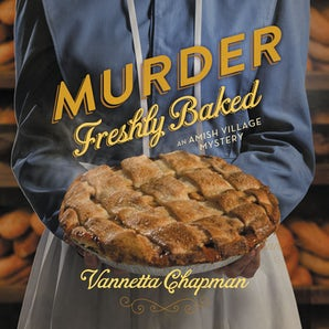 Murder Freshly Baked Downloadable audio file UBR by Vannetta Chapman