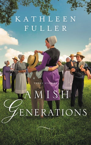 Amish Generations Paperback  by Kathleen Fuller