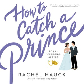 How to Catch a Prince Downloadable audio file UBR by Rachel Hauck