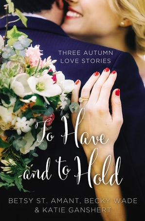 To Have and to Hold Paperback  by Betsy St. Amant