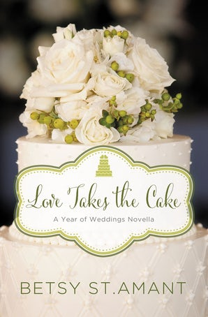 Love Takes the Cake eBook DGO by Betsy St. Amant