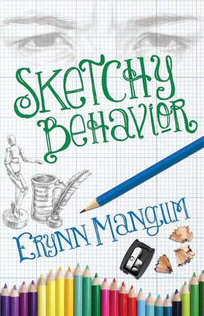 Sketchy Behavior eBook  by Erynn Mangum