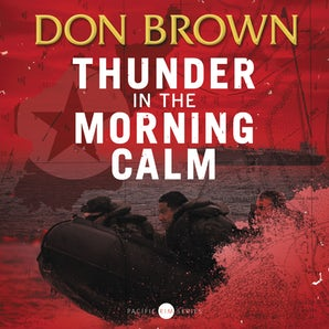 Thunder in the Morning Calm Downloadable audio file UBR by Don Brown