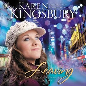 Leaving Downloadable audio file UBR by Karen Kingsbury