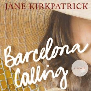 Barcelona Calling Downloadable audio file UBR by Jane Kirkpatrick