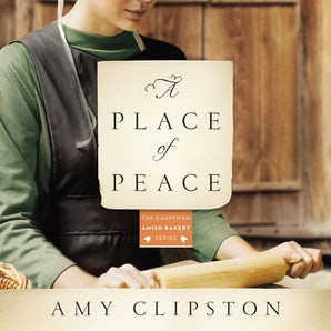 A Place of Peace Downloadable audio file UBR by Amy Clipston