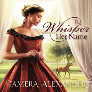 To Whisper Her Name Downloadable audio file UBR by Tamera Alexander