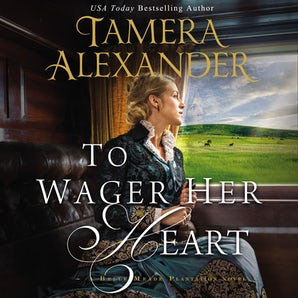 To Wager Her Heart Downloadable audio file UBR by Tamera Alexander