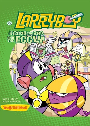 LarryBoy, The Good, the Bad, and the Eggly book image