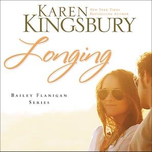 Longing Downloadable audio file UBR by Karen Kingsbury
