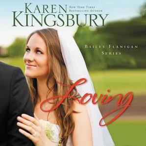 Loving Downloadable audio file UBR by Karen Kingsbury