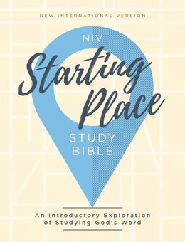 NIV, Starting Place Study Bible, Hardcover, Comfort Print