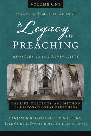A Legacy of Preaching, Volume One---Apostles to the Revivalists book image