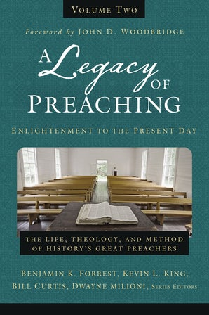 A Legacy of Preaching, Volume Two---Enlightenment to the Present Day book image
