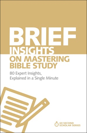 Brief Insights on Mastering Bible Study book image