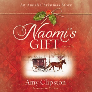 Naomi's Gift Downloadable audio file UBR by Amy Clipston