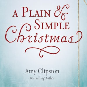 A Plain and Simple Christmas Downloadable audio file UBR by Amy Clipston