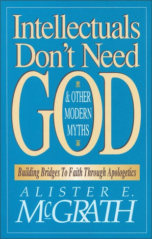 Intellectuals Don't Need God and Other Modern Myths book image