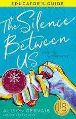 Silence Between Us Educator's Guide