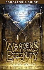 Wardens of Eternity Educator's Guide