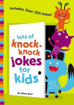 Lots of Knock-Knock Jokes for Kids