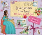 Love Letters from God; Bible Stories for a Girl's Heart