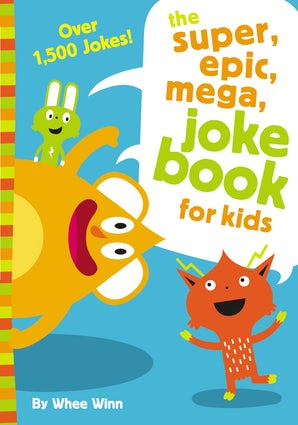 The Super, Epic, Mega Joke Book for Kids book image