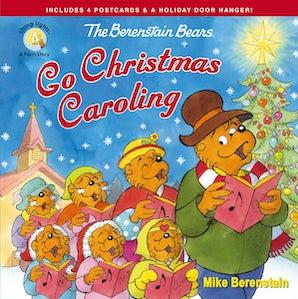 The Berenstain Bears Go Christmas Caroling book image