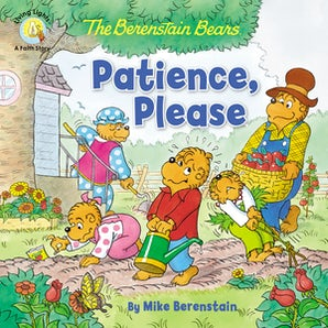 The Berenstain Bears Patience, Please book image