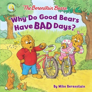 The Berenstain Bears Why Do Good Bears Have Bad Days? book image