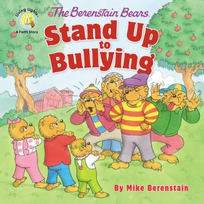 The Berenstain Bears Stand Up to Bullying book image