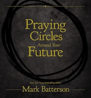 Praying Circles Around Your Future book image