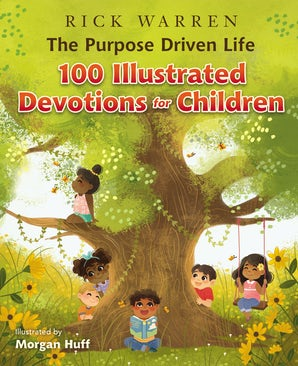 The Purpose Driven Life 100 Illustrated Devotions for Children book image