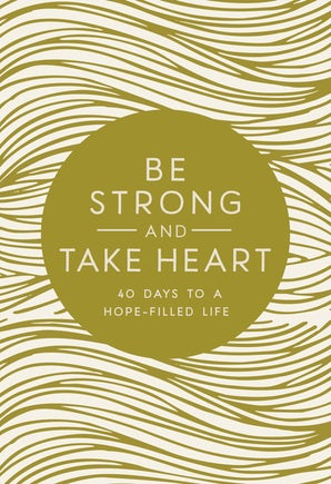 Be Strong and Take Heart book image