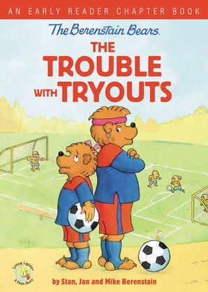 The Berenstain Bears The Trouble with Tryouts book image