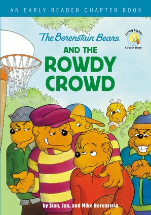 The Berenstain Bears and the Rowdy Crowd book image