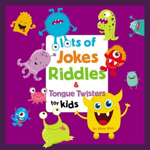 Lots of Jokes, Riddles and Tongue Twisters for Kids book image